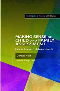 Making Sense of Child and Family Assessment