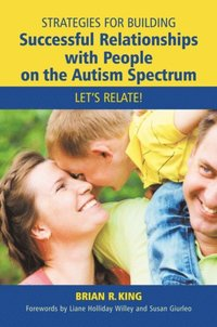 Strategies for Building Successful Relationships with People on the Autism Spectrum