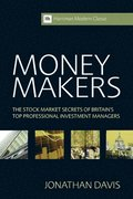 Money Makers: The Stock Market Secrets of Britain's Top Professional Investment Managers Updated 2nd Edition