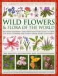 Complete Illustrated Encyclopedia of Wild Flowers &; Flora of the World