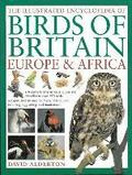 The Illustrated Encyclopedia of Birds of Britain Europe &; Africa
