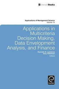 Applications in Multi-criteria Decision Making, Data Envelopment Analysis, and Finance