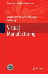 Virtual Manufacturing av Wasim Ahmed Khan, Abdul Raouf, Kai Cheng (E-bok)