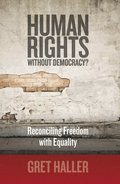 Human Rights Without Democracy?