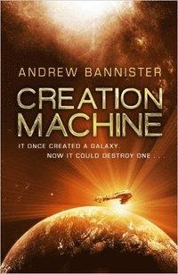 Creation machine / Andrew Bannister.