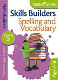 Skills Builders - Spelling and Vocabulary: Year 3
