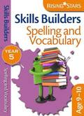 Skills Builders - Spelling and Vocabulary: Year 5