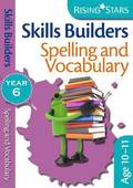 Skills Builders - Spelling and Vocabulary: Year 6