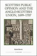 Scottish Public Opinion and the Anglo-Scottish Union, 1699-1707