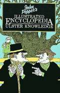 Illustrated Encyclopaedia of Ulster Knowledge