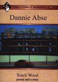 Corgi Series: 1. Dannie Abse - Touch Wood: Poems and a Story