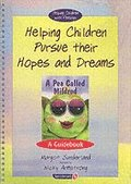 Helping Children Pursue their Hopes and Dreams &; A Pea Called Mildred