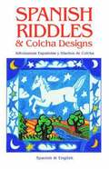 Spanish Riddles &; Colcha Designs