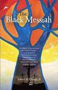 The Black Messiah: On Black Consciousness and Black Power
