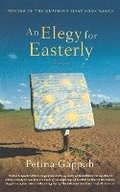 An Elegy for Easterly: Stories