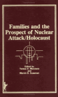 Families and the Prospect of Nuclear Attack/Holocaust