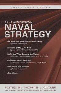 The U.S. Naval Institute on NAVAL STRATEGY