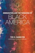 Immigration and the Remaking of Black America