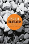 Cycle of Segregation: Social Processes and Residential Stratification