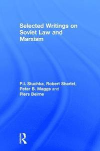 Selected Writings on Soviet Law and Marxism