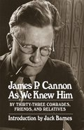 James P.Cannon as We Knew Him