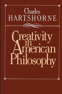 Creativity in American Philosophy