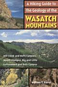 A Hiking Guide to the Geology of the Wasatch Mountains