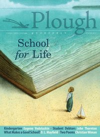 Plough Quarterly No. 19 - School for Life