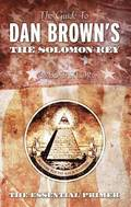 The Guide to Dan Brown's 'The Solomon Key'