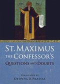 St. Maximus the Confessor's 'Questions and Doubts'