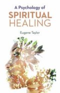 PSYCHOLOGY OF SPIRITUAL HEALING