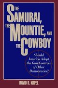 Samurai, the Mountie and the Cowboy