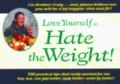 Love Yourself, So...Hate The Weight!