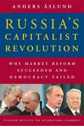 Russia`s Capitalist Revolution - Why Market Reform Succeeded and Democracy Failed