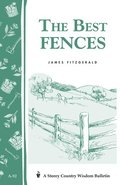 Best Fences: Storey's Country Wisdom Bulletin A.92