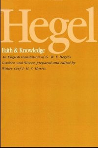 Hegel: Faith and Knowledge