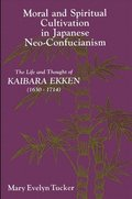 Moral and Spiritual Cultivation in Japanese Neo-Confucianism