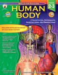 Human Body, Grades 2 - 3: Fun Activities, Experiments, Investigations, and Observations!
