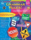 Grammar Rules!, Grades 3 - 4: High-Interest Activities for Practice and Mastery of Basic Grammar Skills