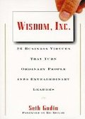 Wisdom, Inc.: 30 Business Virtues That Turn Ordinary People Into Extraordinary Leaders