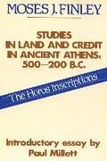 Studies in Land and Credit in Ancient Athens, 500-200 B.C.