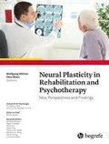 Neural Plasticity in Rehabilitation and Psychotherapy: New Perspectives and Findings