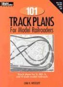 101 Track Plans for Model Railroaders