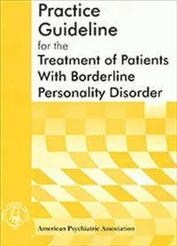 American Psychiatric Association Practice Guideline for the Treatment of Patients With Borderline Personality Disorder