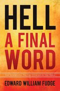 Hell A Final Word: The Surprising Truths
