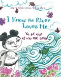 I Know the River Loves Me: Yo Sé Que El Río Me Ama