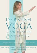 Dervish Yoga for Health and Longevity