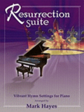 Resurrection Suite: Vibrant Hymn Settings for Piano