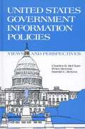 United States Government Information Policies