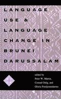 Language Use &; Language Change in Brunei Darussalam